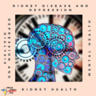 What should you know about kidney disease and mental health?